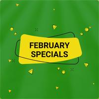 FEBRUARY SPECIALS 2021