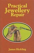 Book: Practical Jewellery Repair by J. Hickling