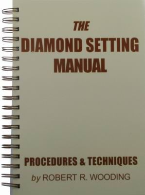 Book - The Diamond Setting Manual Robert Wooding