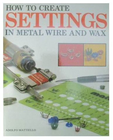 Book - How to Create Settings in Metal Wire & Wax