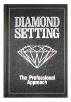 Book - Diamond Setting by Robert Wooding