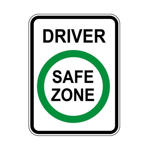 Sign - Driver Safe Zone 450 x 600mm - Polypropylene