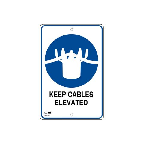 Pilot Sign - Keep Cables Elevated - 300 x 450 x 1.4mm Polypropylene