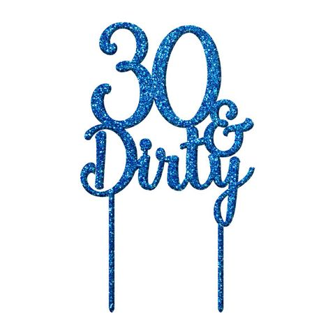 30 & DIRTY BLUE GLITTER ACRYLIC CAKE TOPPER