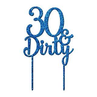 30 & DIRTY BLUE GLITTER ACRYLIC CAKE TOPPER