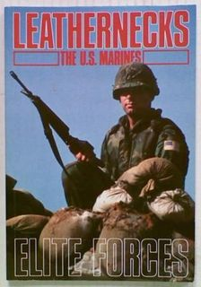 Elite Forces: Leathernecks The U.S. Marines