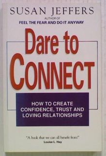 Dare to Connect. How to Create Confidence,