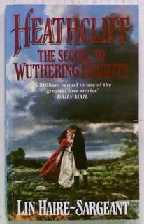 Heathcliff: The Sequel to Wuthering Heights