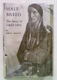 Half Breed. The Story of Grey Owl