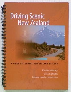 Driving Scenic New Zealand. A Guide to Touring