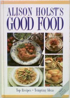 Alison Holst's Good Food