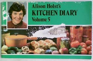 Alison Holst's Kitchen Diary Volume 5