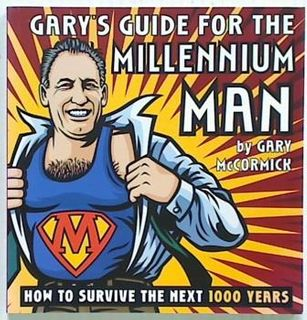 Gary's Guide For The Millennium Man