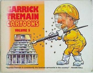 Garrick Tremains Cartoons Volume 5