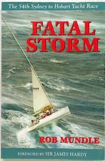 Fatal Storm. The 54th Sydney to Hobart