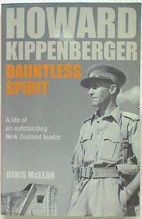 Howard Kippenberger. Dauntless Spirit
