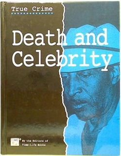 True Crime. Death and Celebrity