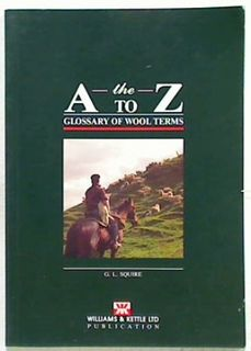 The A to Z Glossary of Wool Terms