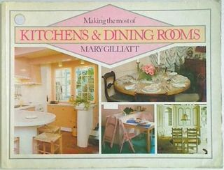 Making the Most of Kitchens&Dining Rooms