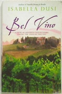 Bel Vino. A year of Sundrenched Pleasure