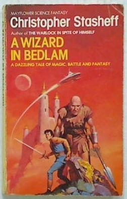 A Wizard in Bedlam