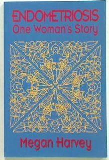 Endometriosis One Woman's Story