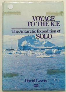 Voyage to the Ice. The Antarctic Expedit