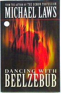 Dancing with Beelzebub