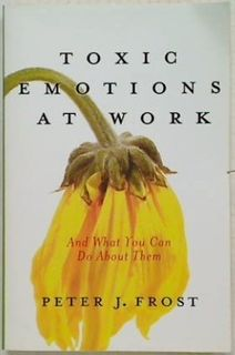 Toxic Emotions At Work
