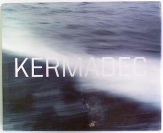 Kermadec. Nine Artists Explore the South Pacific