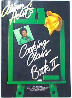 Alison Holst's Cooking Class Book II