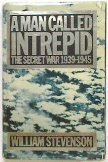 A Man Called Intrepid. The Secret War