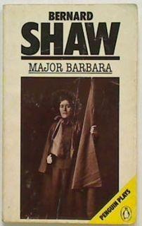 Bernard Shaw: Major Barbara