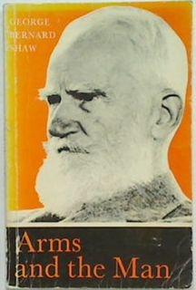 Bernard Shaw: Arms and the Man