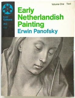 Early Netherlandish Painting Volume One