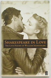 Shakespeare In Love. The Love Poetry of