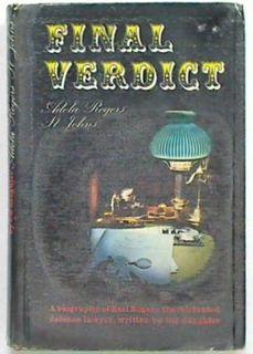 Final Verdict. Biography of Earl Rogers