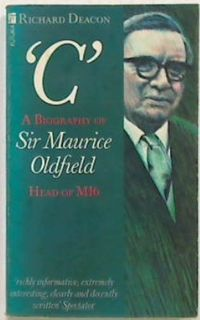 'C' A Biography of Sir Maurice Oldfield