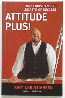 Attitude Plus ! Tony Christiansen's