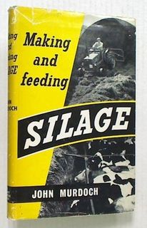 Making and Feeding Silage