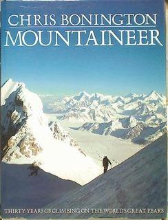 Mountaineer: Thirty Years Of Climbing