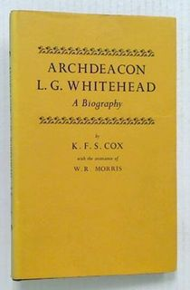 Archdeacon L. G. Whitehead A Biography