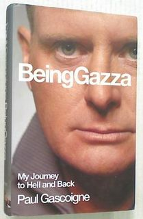 Being Gazza. My Journey to Hell and Back