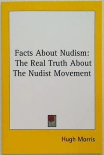 Facts about Nudism: The Real Truth about