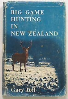 Big Game Hunting in New Zealand  (July 1968)
