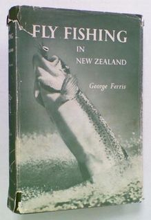 Fly Fishing in New Zealand. (Signed)