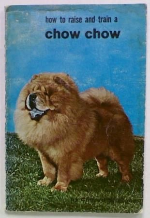 How to raise and train a Chow Chow