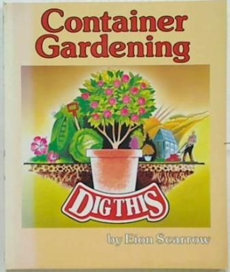 Container Gardening: Dig This