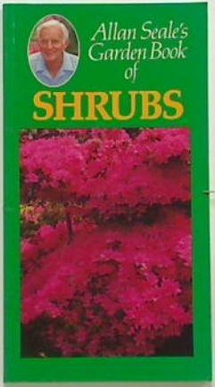 Allan Seale's Garden Book of Shrubs