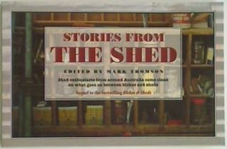 Stories from the Shed